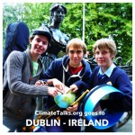 ClimateTalks.org goes to Dublin - Ireland  Thank you Finn, Fionn & Kevin:0)