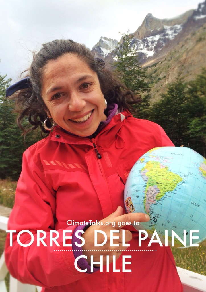 ClimateTalks.org goes to Torres del Paine - Chile  Thank you so much for your story Ruth. Especially the part on the Glaciers. Juan Louis:0)
